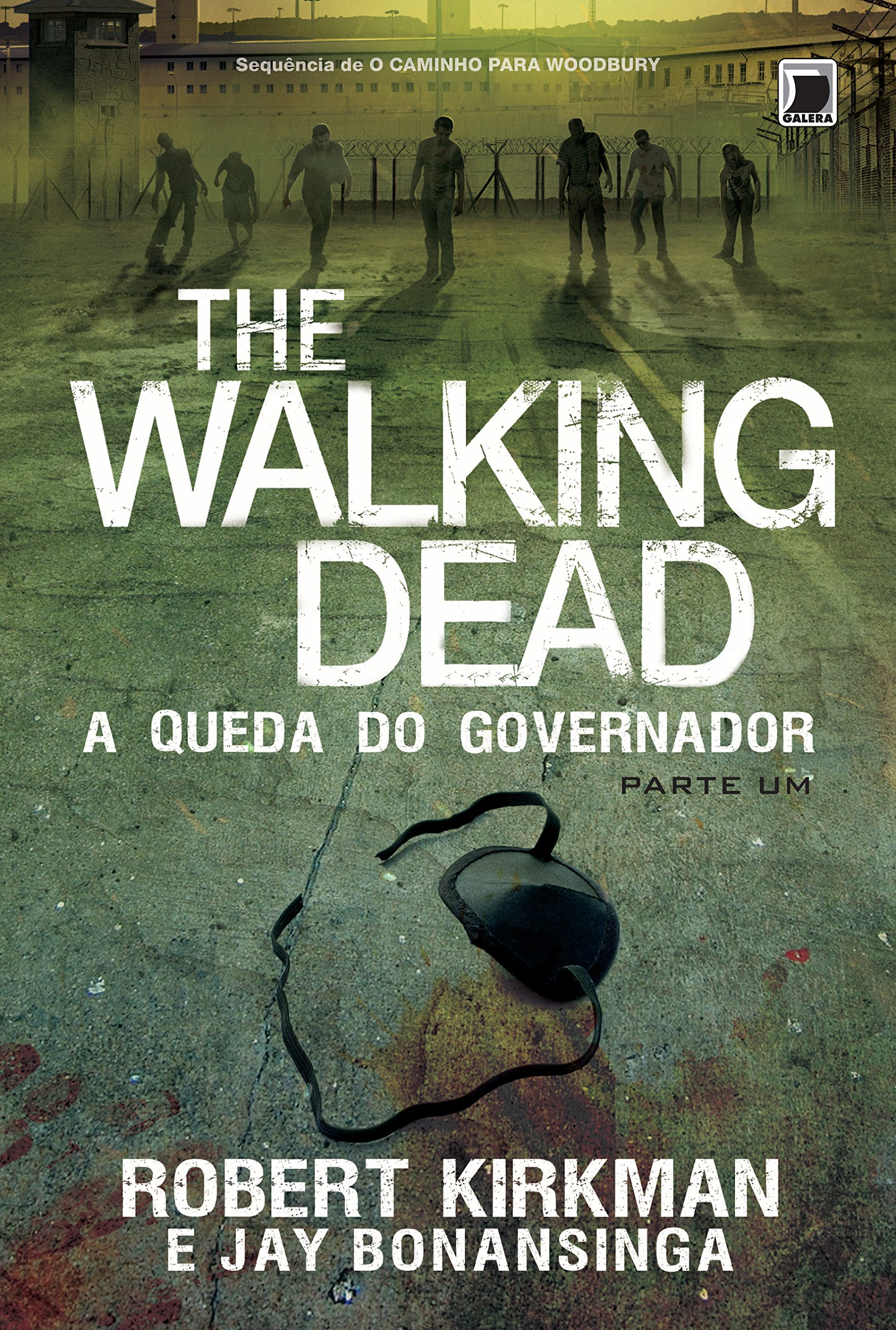 Resenha | The Walking Dead: A Queda do Governador – Parte Um – Robert Kirkman e Jay Bonansinga