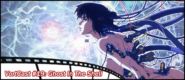 VortCast 19 | Ghost In The Shell