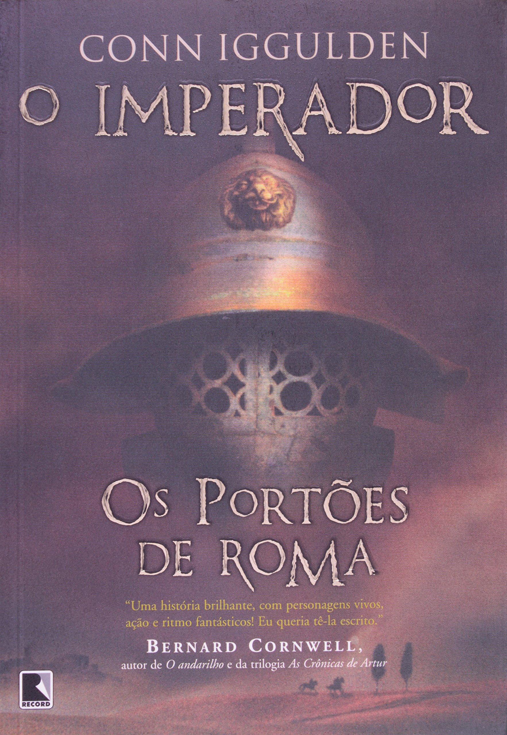 Resenha | O Imperador: Os Portões de Roma – Conn Iggulden