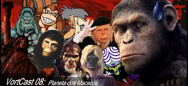 VortCast 08 | Planeta dos Macacos