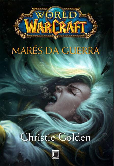 Resenha | World of Warcraft: Marés da Guerra – Christie Golden