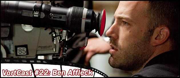 Vortcast 22   Ben Affleck