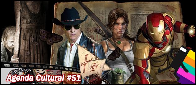 Agenda Cultural 51 | Evil Dead, Somos Tão Jovens e Homem de Ferro 3