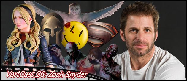 VortCast 26   Zack Snyder