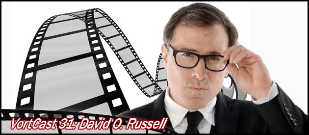 VortCast 31   David O. Russell