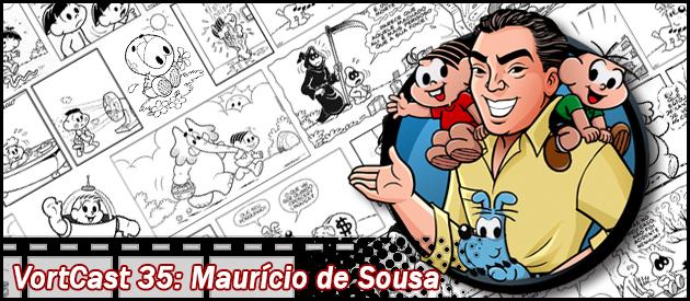 VortCast 35   Maurício de Sousa