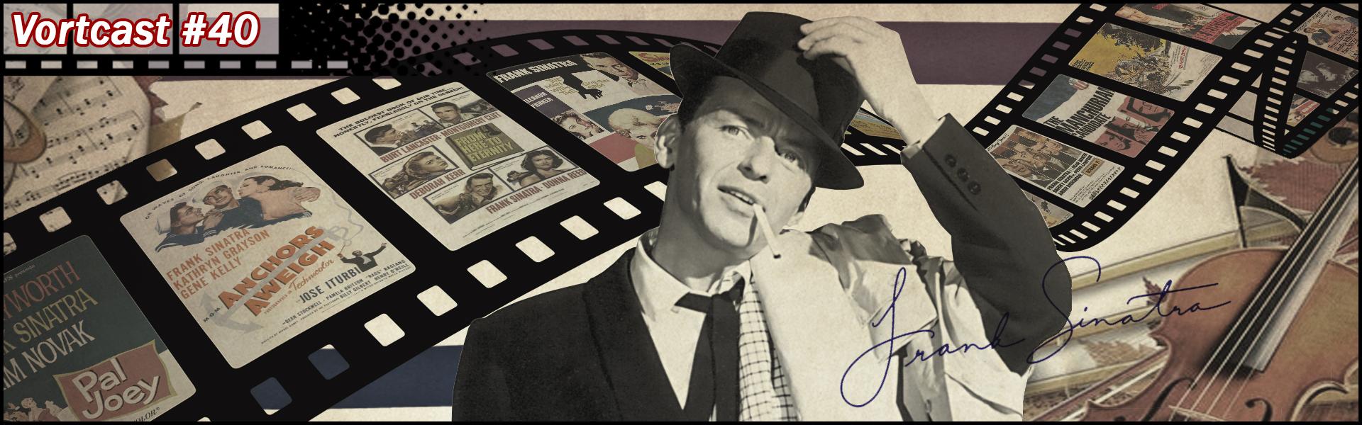 VortCast 40 | Frank Sinatra e o Cinema