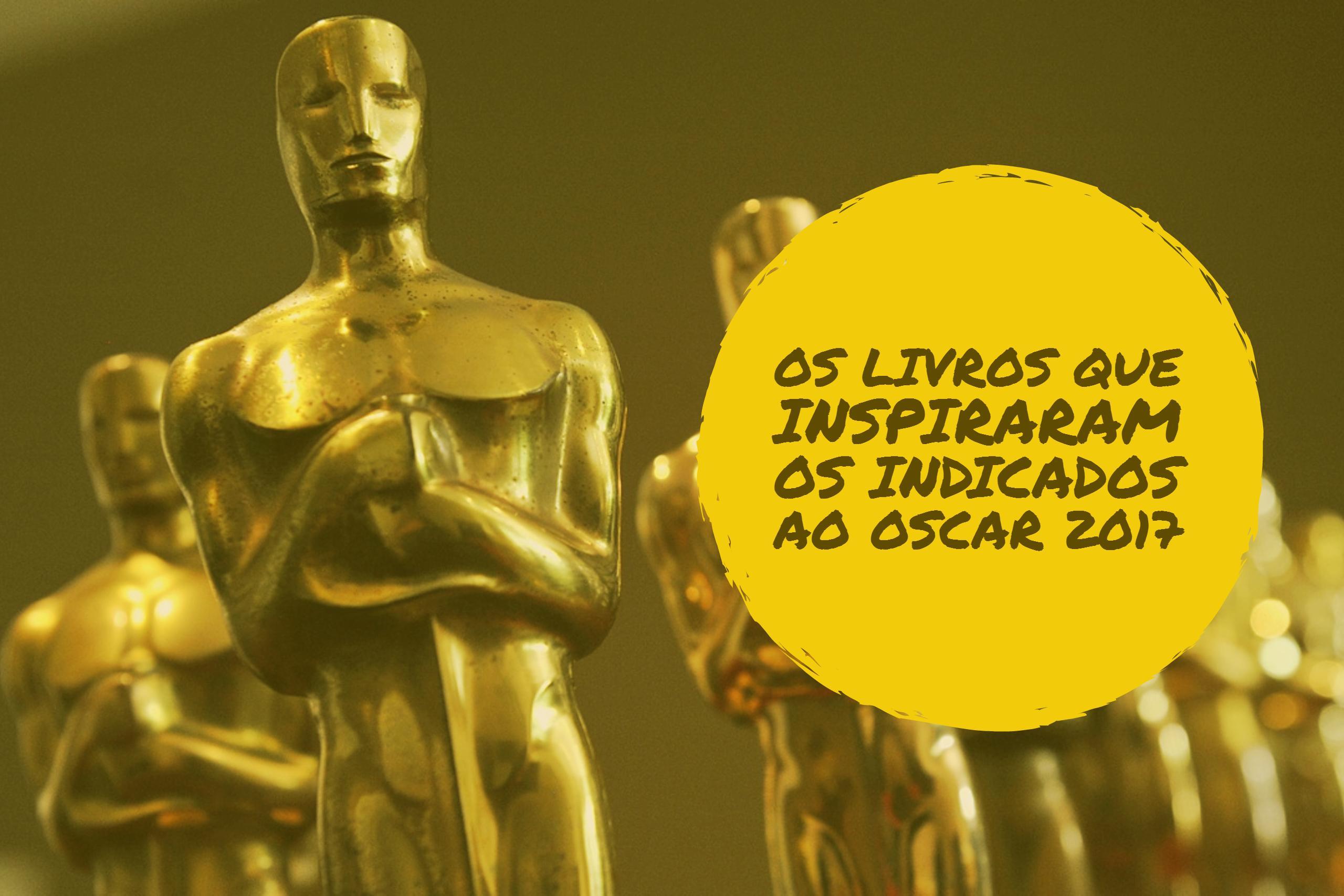 Os livros que inspiraram os Indicados ao Oscar 2017