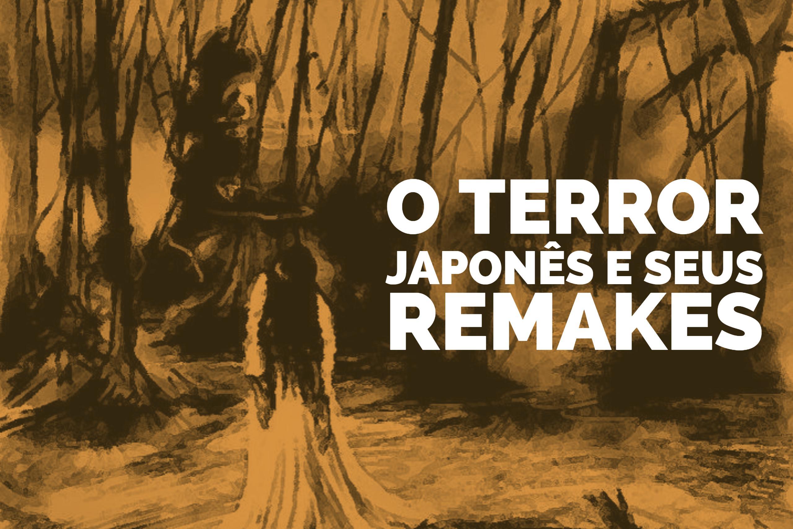 O Terror Japonês e seus Remakes
