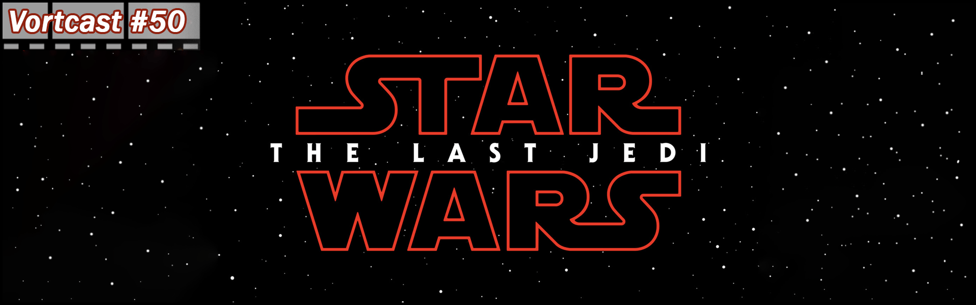 VortCast 50 | Star Wars: Os Últimos Jedi
