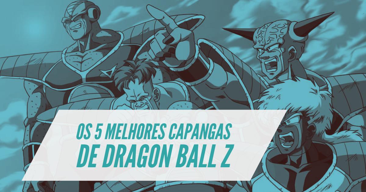 Os 5 Melhores Capangas de Dragon Ball Z