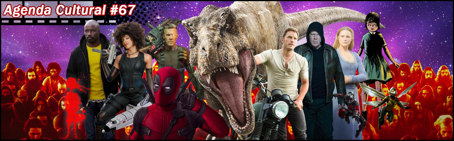Agenda Cultural 67 | Jurassic World, Marvel, Westworld e muito mais