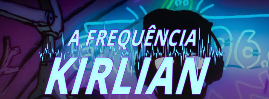 Review | A Frequência Kirlian – 1ª Temporada