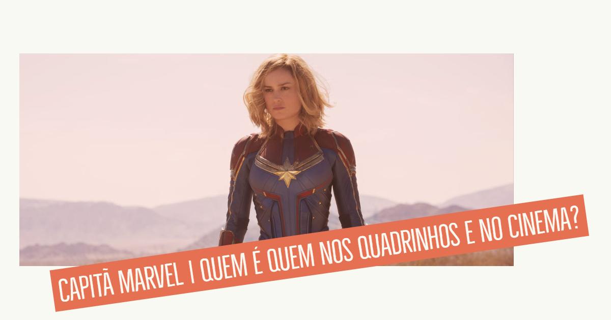 Capitã Marvel | Quem é Quem nos Quadrinhos e nos Cinemas?