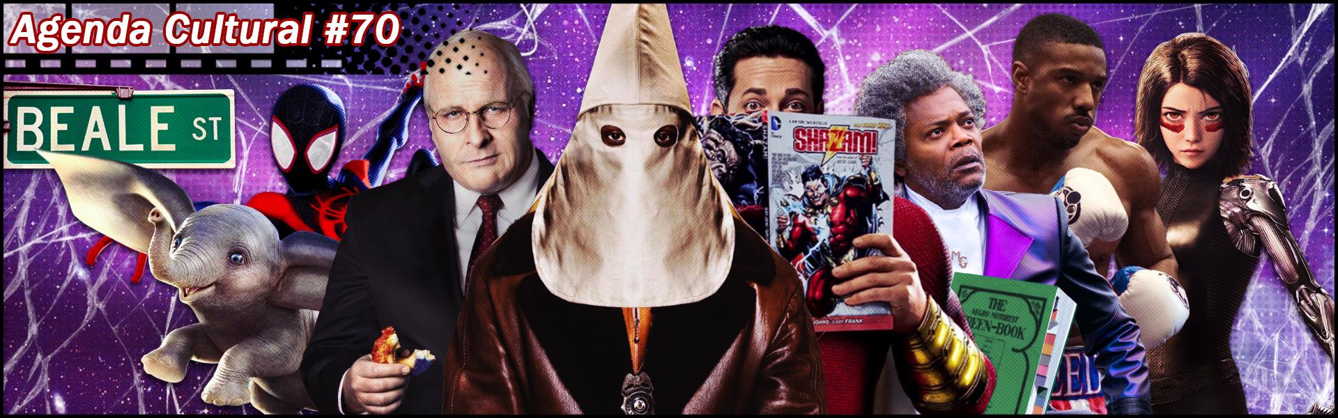 Agenda Cultural 70 | Infiltrado na Klan, Green Book, Shazam!