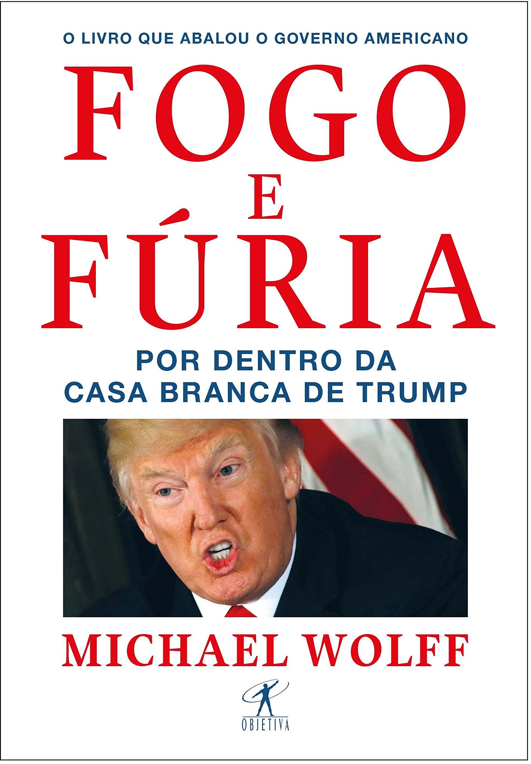 Resenha | Fogo e Fúria: Por Dentro da Casa Branca de Trump – Michael Wolff