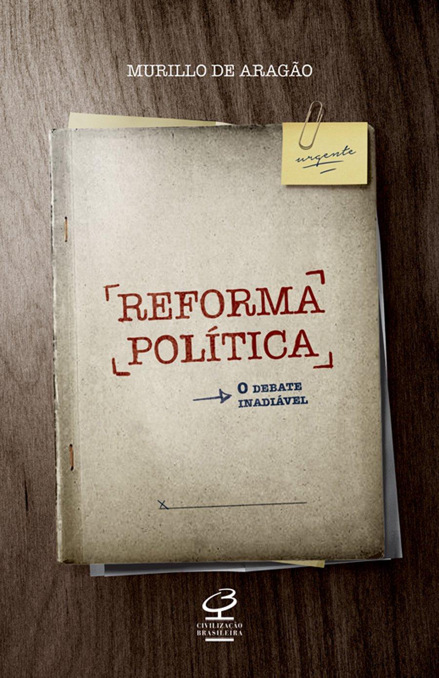 Crítica | Reforma Política – Murillo de Aragão