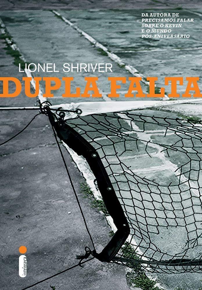 Resenha | Dupla Falta – Lionel Shriver