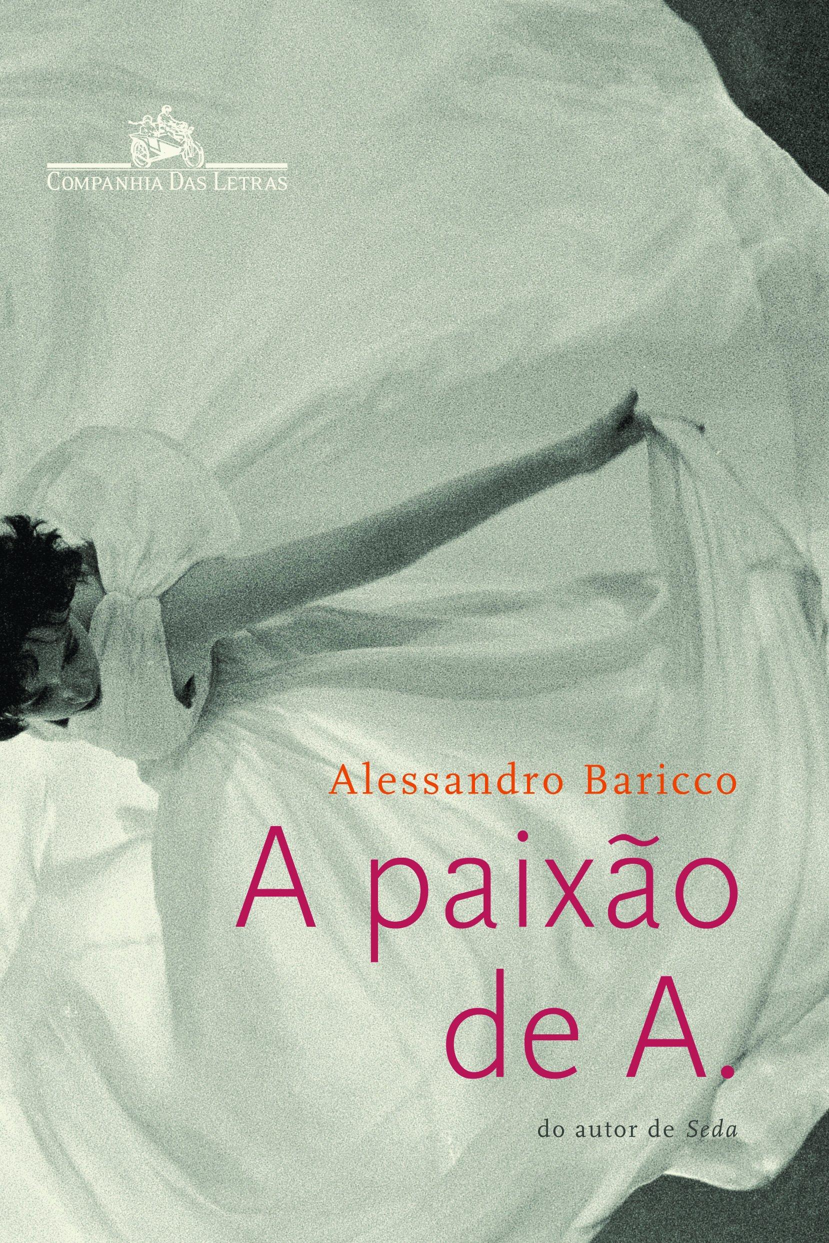 Resenha | A Paixão de A. – Alessandro Baricco