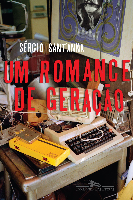 Resenha | Um Romance de Geração – Sérgio Sant'Anna