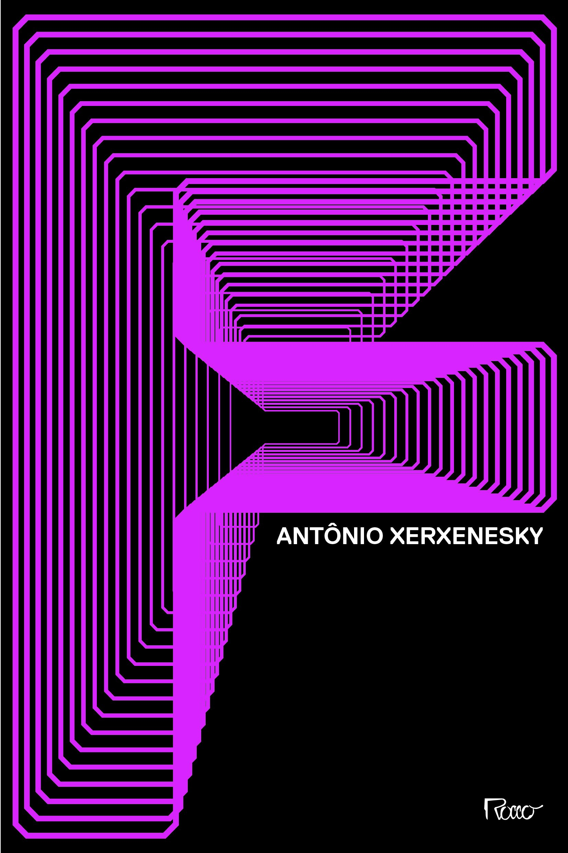 Resenha   F – Antônio Xerxenesky