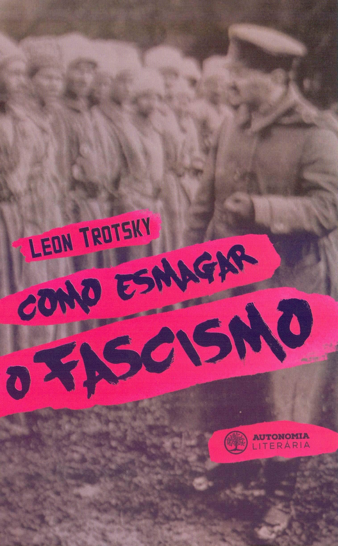 Resenha   Como Esmagar o Fascismo – Leon Trotsky