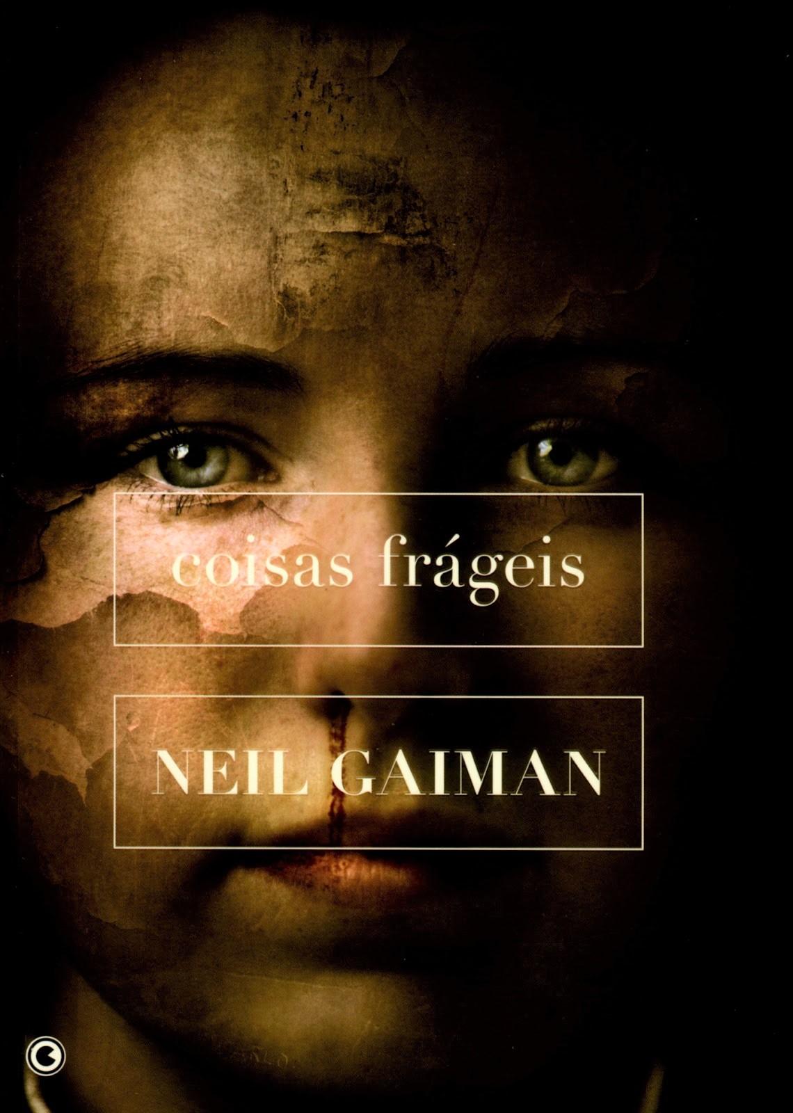 Resenha   Coisas Frágeis – Neil Gaiman