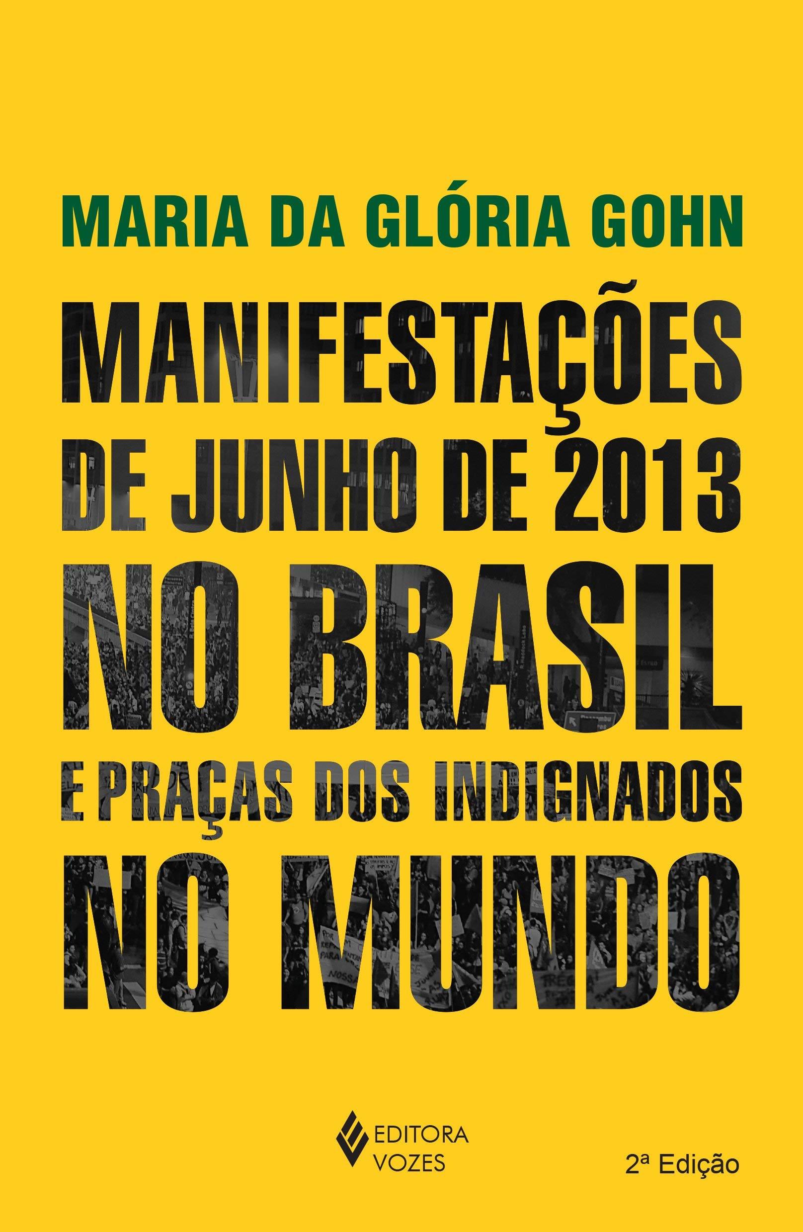 Resenha | Manifestações de Junho de 2013 no Brasil e Praças dos Indignados no Mundo – Maria da Glória Gohn