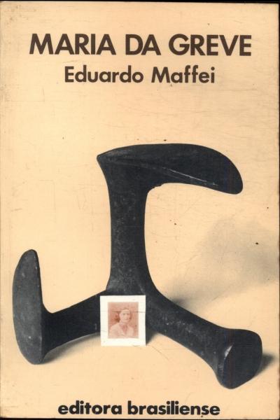 Resenha | Maria da Greve – Eduardo Maffei