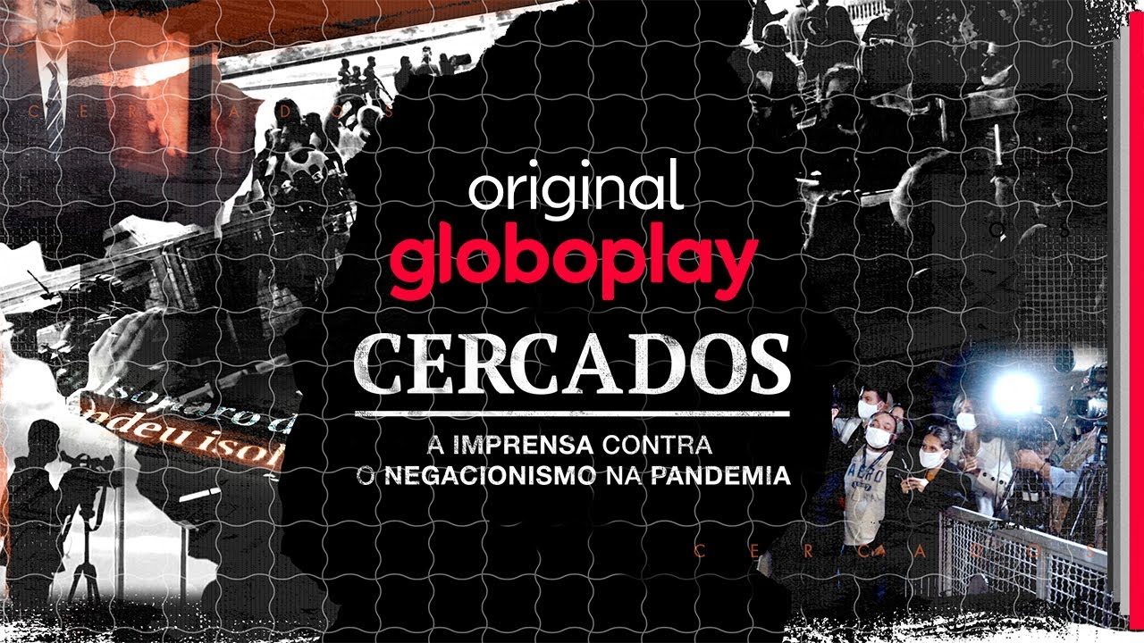 Crítica   Cercados: A Imprensa Contra o Negacionismo da Pandemia
