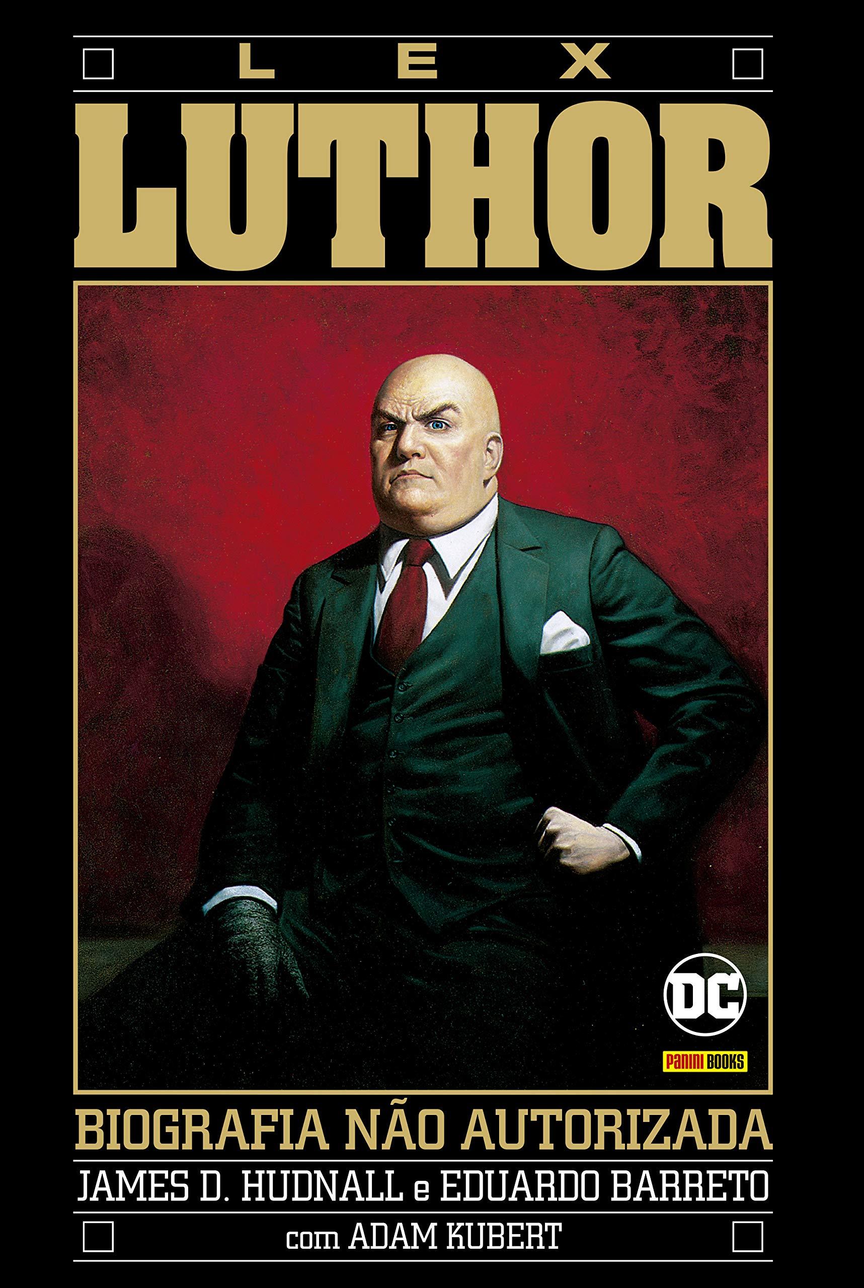 Resenha | Lex Luthor: Biografia Não Autorizada