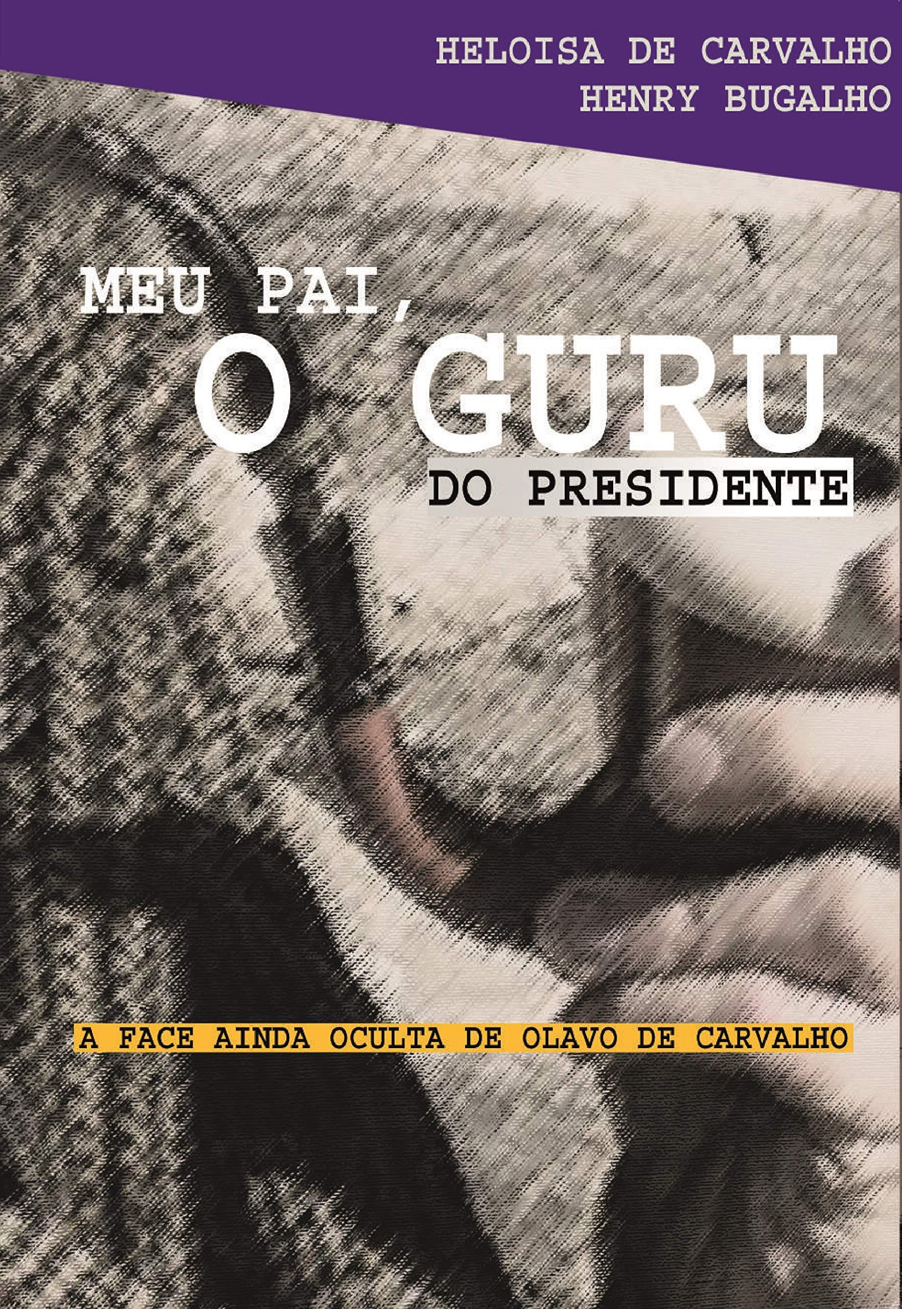 Resenha | Meu Pai, o Guru do Presidente: A Face Ainda Oculta de Olavo de Carvalho
