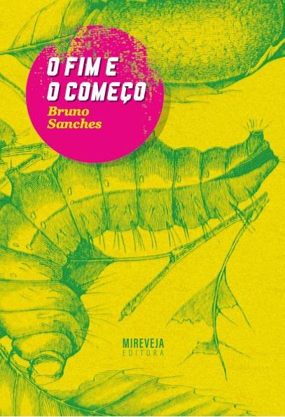 Resenha | O Fim e o Começo – Bruno Sanches