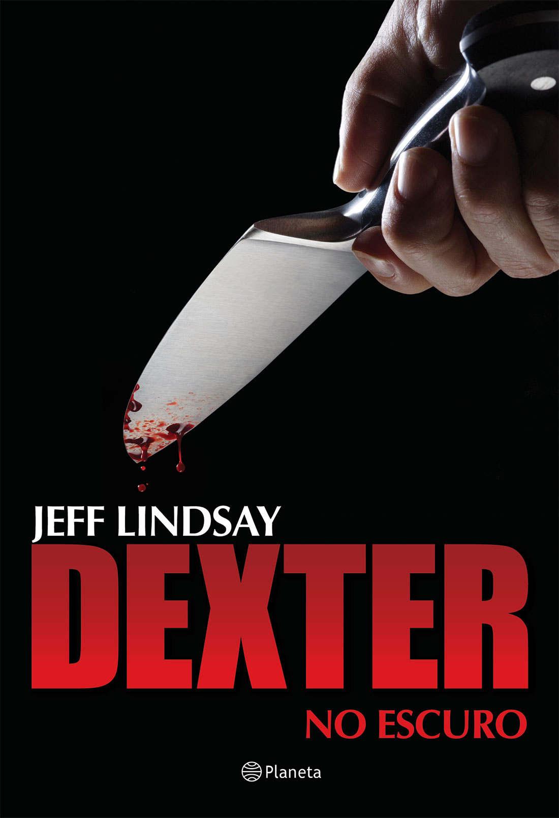 Resenha | Dexter no Escuro – Jeff Lindsay
