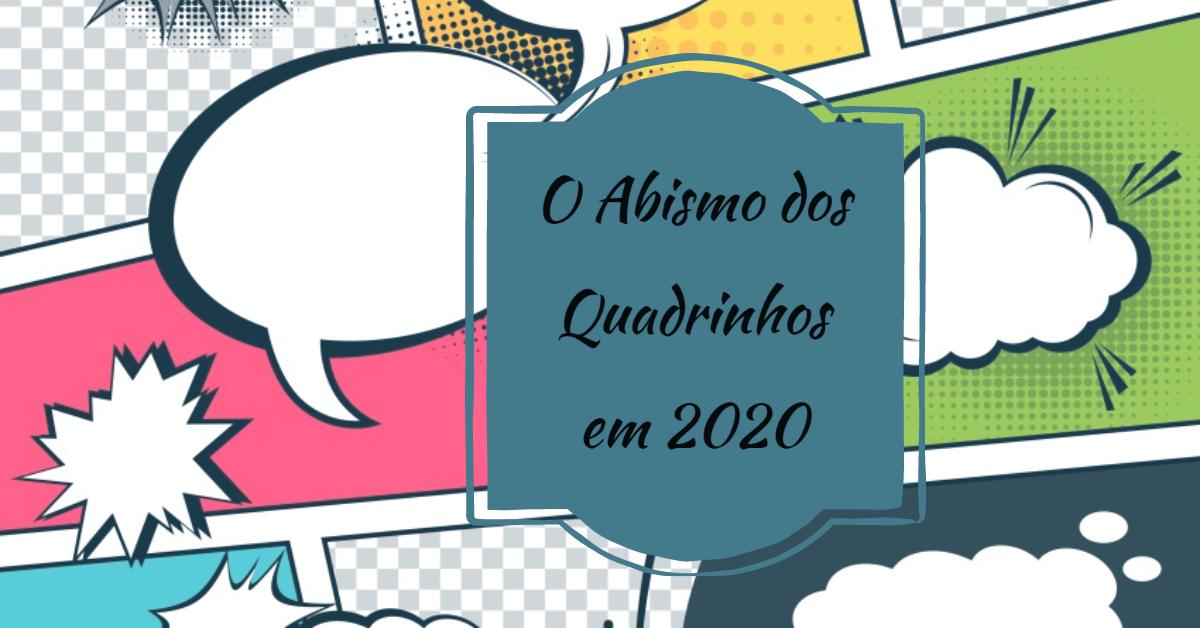 O Abismo dos Quadrinhos em 2020