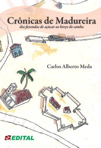Resenha | Crônicas de Madureira: Das Fazendas de Açúcar ao Berço do Samba – Carlos Alberto Meda