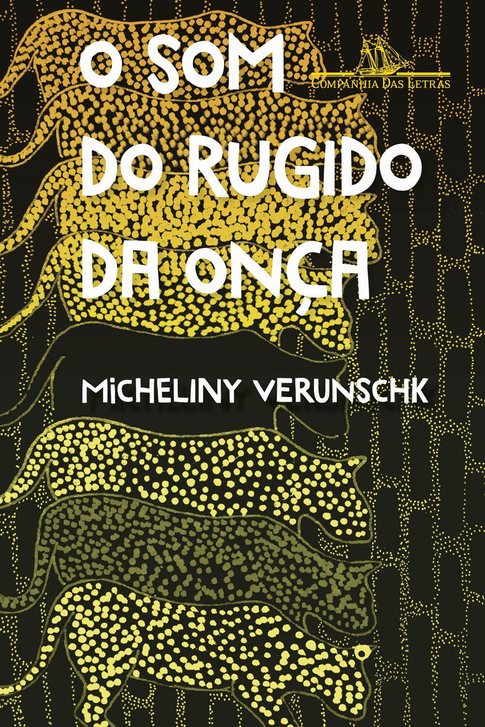 Resenha | O Som do Rugido da Onça – Micheliny Verunschk