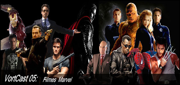 VortCast 05 | Filmes Marvel – Parte 1