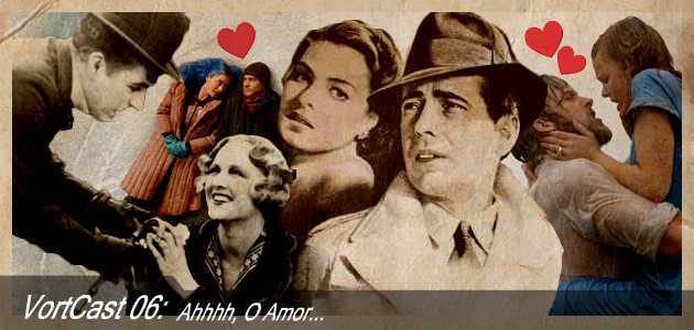 VortCast 06 | Ahhhh, O Amor...