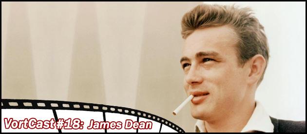 VortCast 18   James Dean